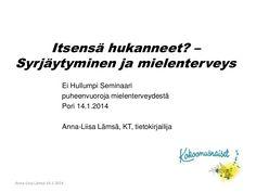 Ei hullumpi 14.1. 2014 by Anna-Liisa Lämsä via slideshare