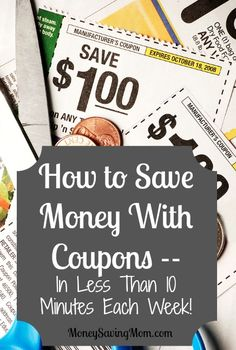 How to Save Money With Coupons...