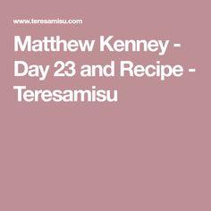 Matthew Kenney - Day 23 and Recipe - Teresamisu