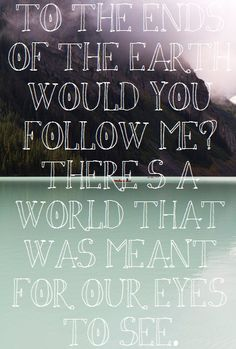 Ends of the Earth ~ Lord Huron