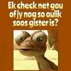 Ek check net gou om te sien of jy nog so oulik soos gister is? Afrikaanse Quotes, Goeie More, Good Morning Good Night, Sweet Words, My Land, Strong Quotes, Funny Cute, Pet Birds, Favorite Quotes