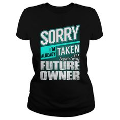 Super Sexy Future Owner Job Title Shirts #gift #ideas #Popular #Everything #Videos #Shop #Animals #pets #Architecture #Art #Cars #motorcycles #Celebrities #DIY #crafts #Design #Education #Entertainment #Food #drink #Gardening #Geek #Hair #beauty #Health #fitness #History #Holidays #events #Home decor #Humor #Illustrations #posters #Kids #parenting #Men #Outdoors #Photography #Products #Quotes #Science #nature #Sports #Tattoos #Technology #Travel #Weddings #Women