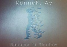 KONNEKT AV - BECOME TO SHADOW EP [ 21 CITIZENS ]