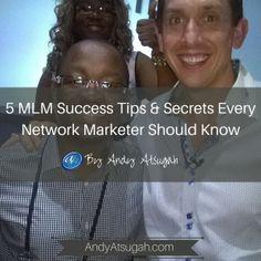 MLM Success Tips: 5 Secret Strategies http://www.andyatsugah.com/5-mlm-success-tips-strategies/