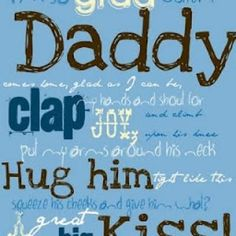 I'm so Glad When Daddy Comes Home Printable {Quotes About Fathers}