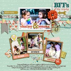 BFFs-A Day-in the-Life of Emma and her next door neighbor and BEST friend, Shailey. Oct. 2013. **Credits: Mye De Leon-The Good Stuff: This Month Collection-Papers, Elements, Alpha, Smears.**Available at Pixels and Company.