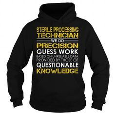 Sterile Processing Technician We Do Precision Guess Work Questionable Knowledge T Shirts, Hoodies. Get it here ==► https://www.sunfrog.com/Jobs/Sterile-Processing-Technician-Job-Title-Black-Hoodie.html?41382