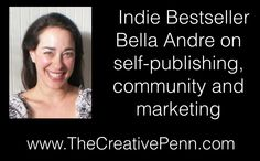 Indie Bestseller Bella Andre on self-publishing, community and marketing - Interview with Joanna Penn. Helpful tips on Indie writing success :)