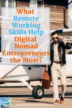 What Remote Working Skills Help Digital Nomad Entrepreneurs the Most? Digital Revolution, Entrepreneur Motivation, Travel Gadgets, Early Retirement, Starting Your Own Business, Digital Nomad, Work Travel, Culture Travel, Online Work