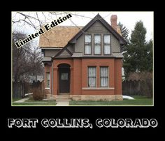 This house was raffled off in 1887 as part of a marketing ploy to bring new settlers to Fort Collins, Colorado.