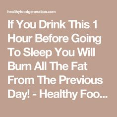 If You Drink This 1 Hour Before Going To Sleep You Will Burn All The Fat From The Previous Day! - Healthy Food Generation