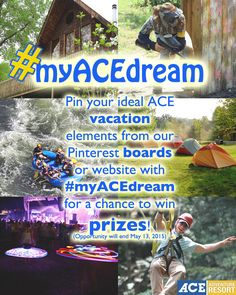 NOW IS YOUR CHANCE: You could win an ACE prize based on your #myACEdream pins. Choose any adventure, lodging, event, etc. from either our boards OR aceraft.com and you automatically enter to win a special little something!