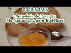 Mermelada de naranjas, sin azúcar, apta para diabéticos - YouTube Diabetic Recipes, Preserves, Jelly, Cereal, Pudding, Breakfast, Health, Desserts, Food