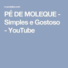 PÉ DE MOLEQUE - Simples e Gostoso - YouTube
