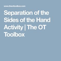 Separation of the Sides of the Hand Activity | The OT Toolbox