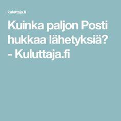 Kuinka paljon Posti hukkaa lähetyksiä? - Kuluttaja.fi