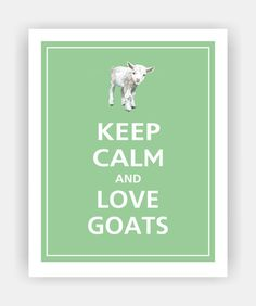 Keep Calm and LOVE GOATS Cute Baby Goat Print 8x10 (Bonsai featured--56 colors…