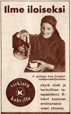 Ilme iloiseksi (Kl 1955) Retro Ads, Vintage Ads, Vintage Posters, Old Commercials, Commercial Ads, Old Ads, Vintage Coffee, Finland, Nostalgia