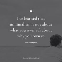 becoming minimalist quotes Wisdom Quotes - Becoming minimalist quotes _ minimalistische zitate werden _ devenir - Great Quotes, Quotes To Live By, Me Quotes, Inspirational Quotes, Wisdom Quotes, People Quotes, Motivational, Super Quotes, Minimalism Living