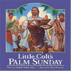 Little Colt's Palm Sunday by Michelle Medlock Adams. $4.83. Author: Michelle Medlock Adams. Publication: February 2005. 32 pages. Publisher: Ideals Children's Books (February 2005)