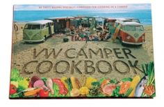 The Hardcover of the The Original VW Camper Cookbook: 80 Tasty Recipes Specially Composed for Cooking in a Camper by Lennart Hannu, Steve Rooker, Susanne Vw Camping, Camping Meals, Glamping, Camping Recipes, Vw T1, Volkswagen Bus, Volkswagen Transporter, Vw Caravan, Van Vw