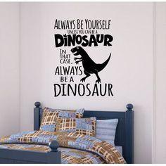 Enchantingly Elegant Always Be A Dinosaur Wall Decal Size: