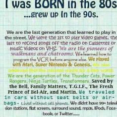 Born in the 80's Had a great childhood but isn't OUR generation the one giving our kids all the new fancy stuff?! Then why complaining about them!?  #Fail