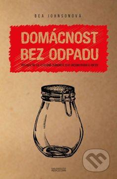 Domácnost bez odpadu (Bea Johnson) > Knihy > Martinus.cz