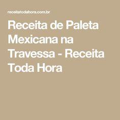 Receita de Paleta Mexicana na Travessa - Receita Toda Hora