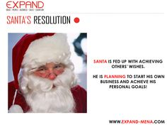 SANTA is fed up with achieving others' wishes. He is PLANNING to start his own business and achieve his personal goals!