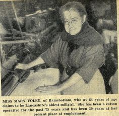 Mary (Polly) Foley age 84 and still weaving. She started work at age Women In History, Family History, Amazing People, Good People, The Wealth Of Nations, Preston Lancashire, Cotton Mill, Strange Photos, Factories