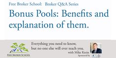 Bonus pools, how do they work?  Looking at the size of your staff, you may want to create bonus pools. Mike goes over the details of implementing one, and some of the rules and structures around them. Closing deals, closing them on time, and it's a great way to keep staff motivated and moving the transactions along.