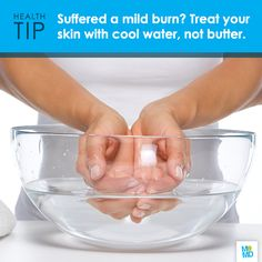 #TipTuesday  Cool a mild burn with water, not butter. Putting butter on a burn (an old wives' tale) is a bad idea: It can trap the heat, cause discomfort, and even lead to infection. Another mistake is icing immediately—it's as abrasive as heat. Instead, submerge the area in cool water for 10 to 15 minutes, then treat with a cool compress. Apply aloe vera or antibiotic cream, then cover with a nonstick bandage.   #health   #skin   #skincare   #burn