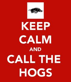 Keep calm and call the hogs