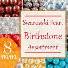 Swarovski pearl birthstone assortment. 8mm round faux pearls. All 12 months. 300 pearl total. This assortment includes 1 package of 25 pearls in each birthstone month, for a total of 300 faux pearls. January - Garnet (Bordeaux) February - Amethyst (Mauve) March - Aquamarine (Light