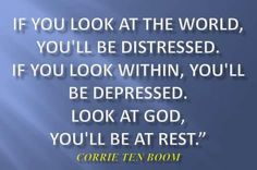 Look at God...and be at rest.