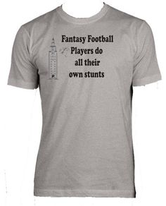 25c4eb47f Fantasy Football Players do all their own stunts Adult Male (Men's Fit)  Super Soft