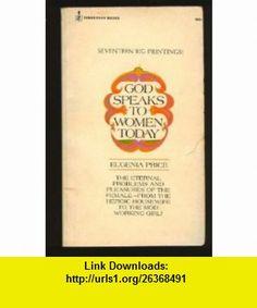 God Speaks to Women Today Eugenia Price ,   ,  , ASIN: B00192L85Y , tutorials , pdf , ebook , torrent , downloads , rapidshare , filesonic , hotfile , megaupload , fileserve