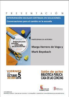 Presentación del libro: Intervención escolar centrada en la escuela de Marga Herrero de Vega Y Mark Beyebach.
