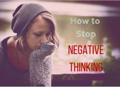 How to Stop Negative Thinking