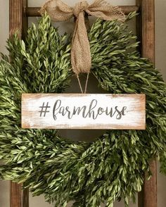 Idk about the farmhouse sign but I love this wreath