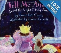 Tell Me Again About the Night I Was Born: Jamie Lee Curtis, Laura Cornell - One of the best books for domestic adoptive families!