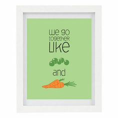 http://wanelo.com/p/5292483/we-go-together-like-peas-and-carrots-love-illustrated-typography-print-kitchen-art-food-art-8-x-10-print