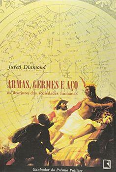 Armas, Germes e Aço: Os Destinos das Sociedades Humanas b...