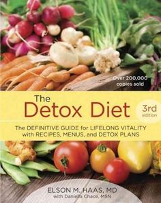 The Detox Diet: The Definitive Guide for Lifelong Vitality With Recipes, Menus, and Detox Plans