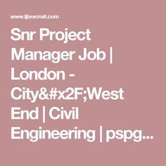 Snr Project Manager Job   London - City/West End   Civil Engineering   pspglnd1022   LJB & Co. Civil Engineering Jobs, Recruitment Agencies, Construction Jobs, London City, Project Management, Amp, Board, Planks