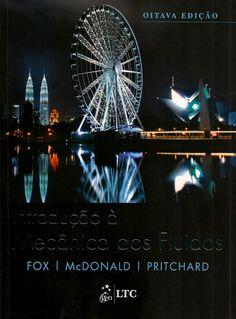 FOX, Robert W.; PRITCHARD, Philip J.; MCDONALD, Alan T.. Introdução à mecânica dos fluidos. [Introduction to fluid mechanics, 8th ed. (inglês)]. Tradução de Ricardo Nicolau Nassar Koury e Luiz Machado. 8 ed. Rio de Janeiro: LTC, 2014. xvii, 871 p. Inclui bibliografia (ao final de cada capítulo) e índice; il. tab. quad. graf.; 28cm. ISBN 9788521623021.  Download de material complementar do livro para professores e alunos no website da editora www.grupogen.com.br.  Palavras-chave: MECANICA DOS…
