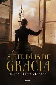 """Siete días de Gracia"" de Carla Gracia @CarlaGraciaM @Megustaleer España"