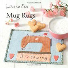 Mug Rugs (Love to Sew): Christa Rolf: 9781844489268: Amazon.com: Books
