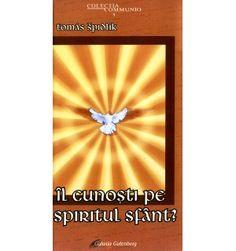 Îl cunoşti pe Spiritul Sfânt?